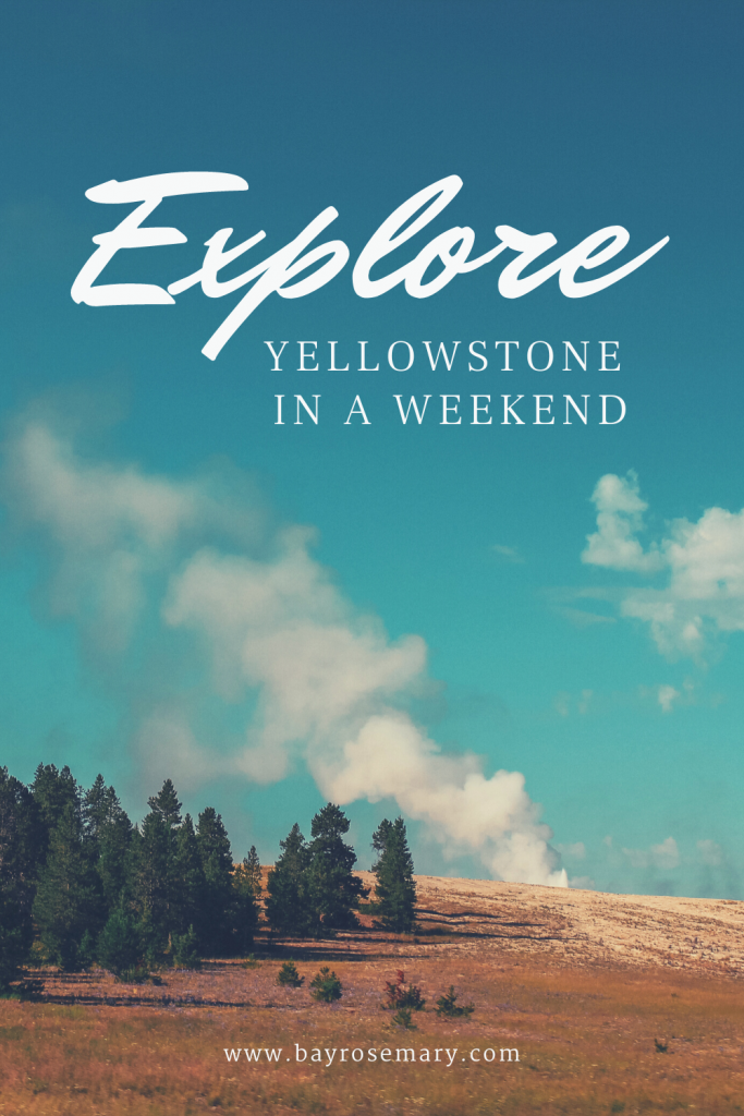 Explore Yellowstone National Park in a Weekend